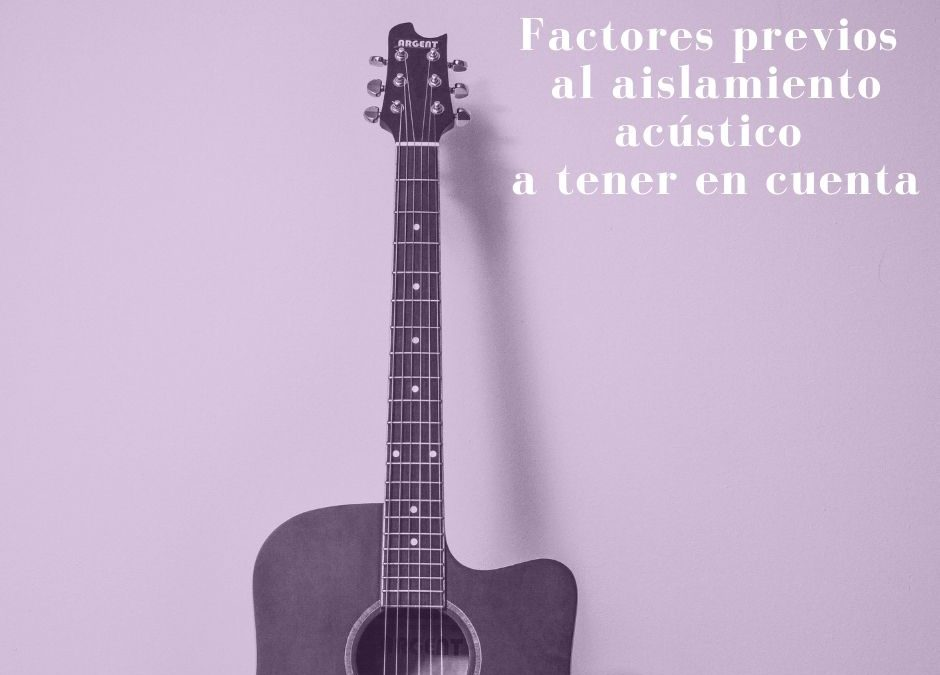 Factors previs a l'aïllament acústic a tenir en compte